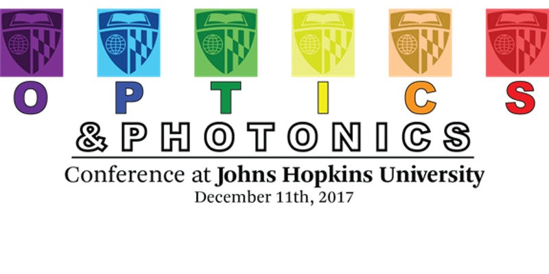 The student chapter of the Optical Society of America at Johns Hopkins is  hosting a day-long optics and photonics conference on Monday December 11,  2017. 82a9dffd855a